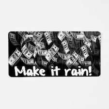 Make It Rain Cash Money Aluminum License Plate