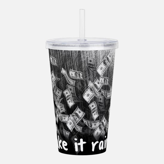 Make It Rain Cash Mone Acrylic Double-wall Tumbler