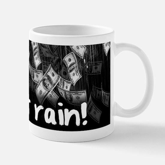 Make It Rain Cash Money Mugs