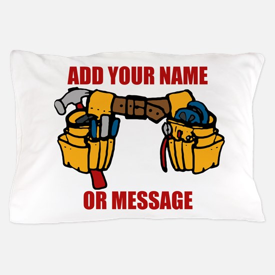 PERSONALIZED Tool Belt Graphic Pillow Case