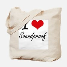 I love Soundproof Tote Bag