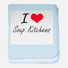 I love Soup Kitchens baby blanket