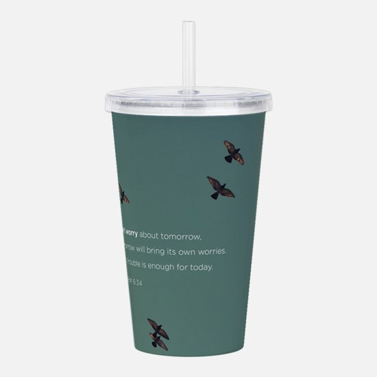 Matthew 6:34 Acrylic Double-wall Tumbler