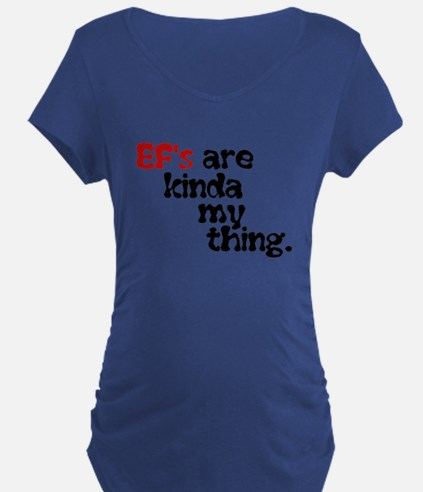 Ef's Are Kinda My Thing Maternity T-Shirt