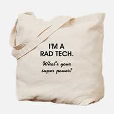 I'M A RAD TECH.... Tote Bag