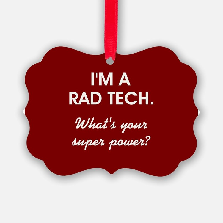 I'M A RAD TECH.... Ornament