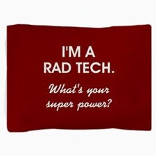 I'M A RAD TECH.... Pillow Sham
