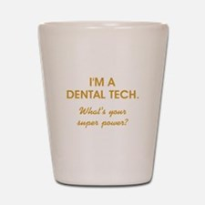 I'M A DENTAL... Shot Glass