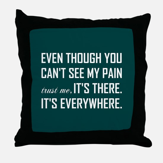 EVEN THOUGH... Throw Pillow