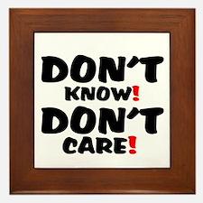 DONT KNOW! - DONT CARE! Framed Tile