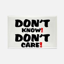 DONT KNOW! - DONT CARE! Magnets