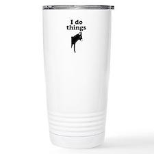 I do things half ass Thermos Mug