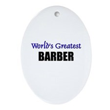 Worlds Greatest BARBER Oval Ornament
