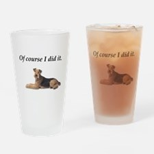 Of Course I did it Airedale Terrier Drinking Glass