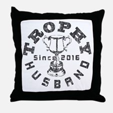 Trophy Husbad Since 2016 Throw Pillow