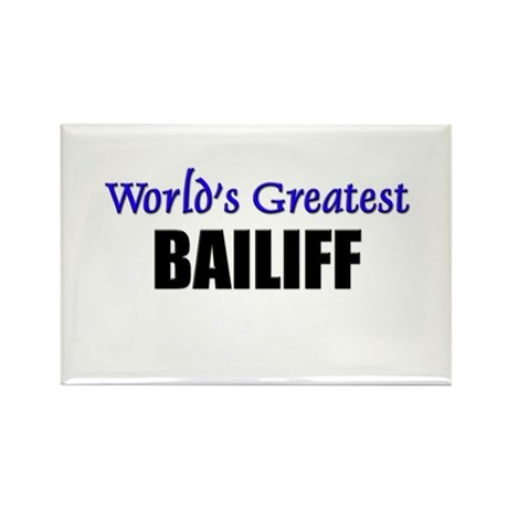 Worlds Greatest BAILIFF Rectangle Magnet