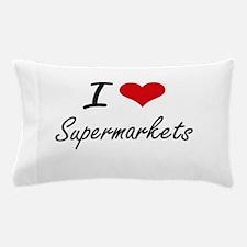 I love Supermarkets Pillow Case