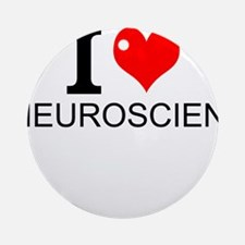I Love Neuroscience Round Ornament