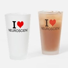 I Love Neuroscience Drinking Glass