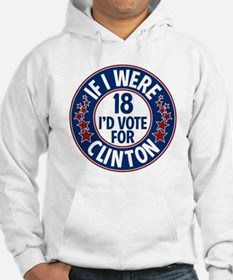 If I were 18, I'd Vote for Clint Hoodie