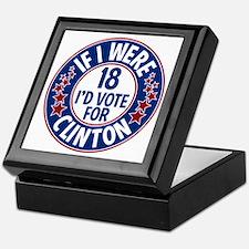 If I were 18, I'd Vote for Clinton Keepsake Box