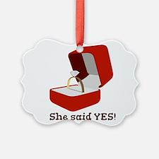She Said Yes Ornament
