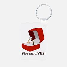 She Said Yes Keychains