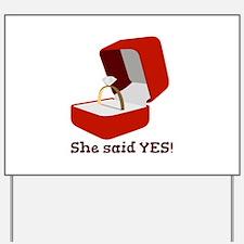 She Said Yes Yard Sign