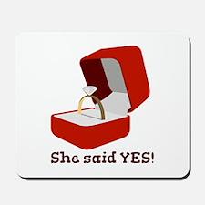 She Said Yes Mousepad