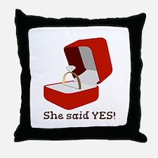 She Said Yes Throw Pillow