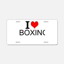 I Love Boxing Aluminum License Plate