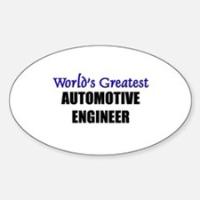 Worlds Greatest AUTOMOTIVE ENGINEER Oval Decal