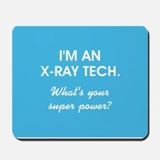 I'M AN X-RAY TECH... Mousepad