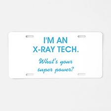 I'M AN X-RAY TECH... Aluminum License Plate