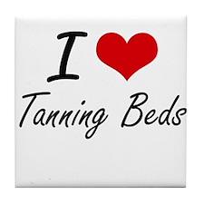 I love Tanning Beds Tile Coaster