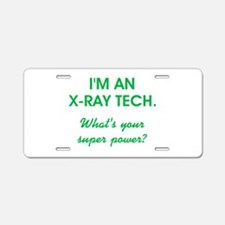 I'M AN X-RAY TECH... Aluminum License Plate