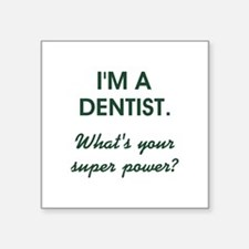 I'M A DENTIST... Sticker