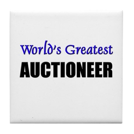 Worlds Greatest AUCTIONEER Tile Coaster