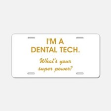 I'M A DENTAL... Aluminum License Plate