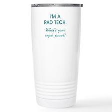 I'M A RAD TECH.... Travel Mug