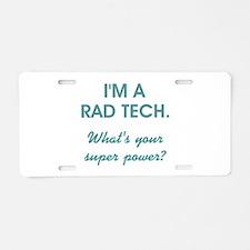 I'M A RAD TECH.... Aluminum License Plate