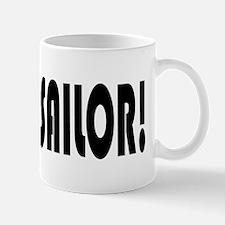 """I """"Heart"""" My Sailor! Mug"""