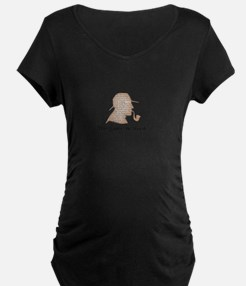 the game is afoot Sherlock Holme Maternity T-Shirt