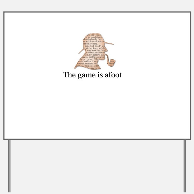 the game is afoot Sherlock Holmes myster Yard Sign