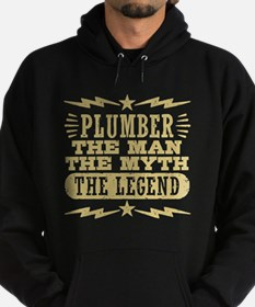 Plumber The Man The myth The Legend Hoodie