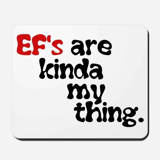 Ef's Are Kinda My Thing ( Black/red) Mousepad