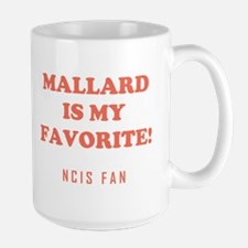 MALLARD IS MY... Mugs