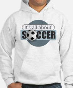 All About Soccer Hoodie