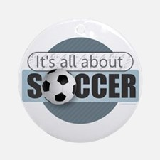 All About Soccer Round Ornament
