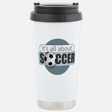 All About Soccer Travel Mug